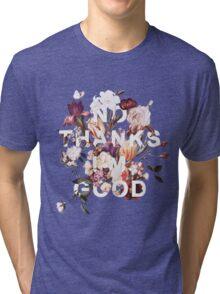 No Thanks I'm Good Tri-blend T-Shirt