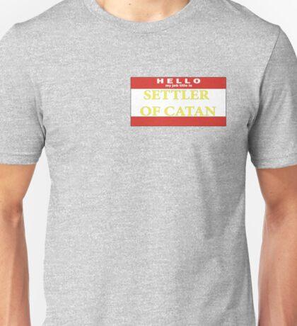 Hello, my job title is SETTLER Unisex T-Shirt