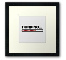 Thinking / Funny humor  Framed Print