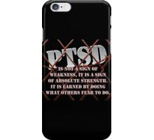 PTSD is not a sign of weaknes... iPhone Case/Skin