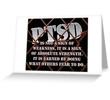 PTSD is not a sign of weaknes... Greeting Card