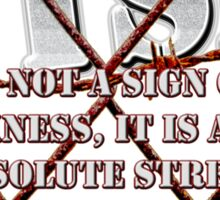 PTSD is not a sign of weaknes... Sticker