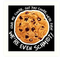 Got you cookie! Art Print