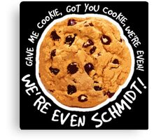 Got you cookie! Canvas Print