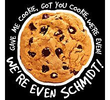 Got you cookie! Photographic Print