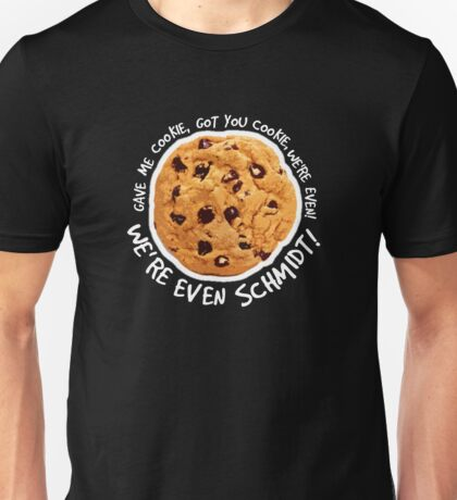 Got you cookie! Unisex T-Shirt