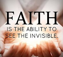 Faith motivation see the invisible  by Royalcollector