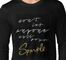 don't let anyone dull your sparkle Long Sleeve T-Shirt