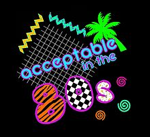 Acceptable in the 80s by Daniel Bonney
