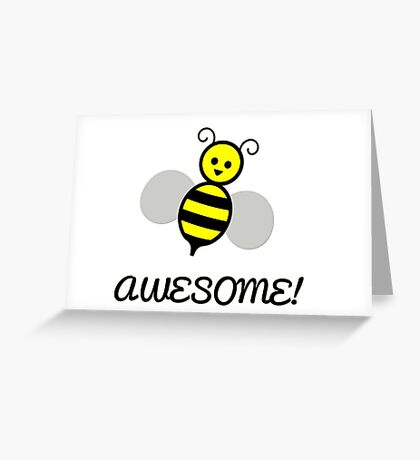 Bee Awesome! Greeting Card