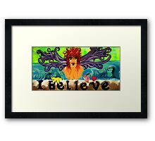 I Believe Framed Print
