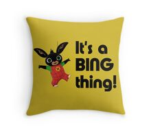 BING - It's a Bing thing! Throw Pillow