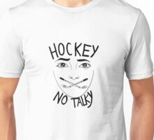 Hockey (no talky) Unisex T-Shirt