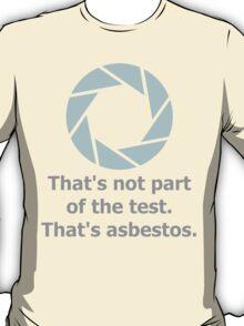Portal 2 - That's Asbestos. | BLUE T-Shirt