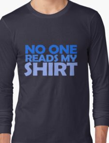 No one reads my shirt T-Shirt