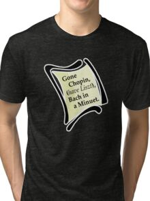 Gone Chopin Tri-blend T-Shirt