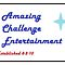 ***********AMAZING CHALLENGE ENTERTAINMENT***********