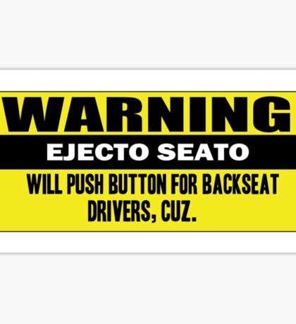 Warning - ejecto seato Sticker