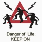 Danger of Life - KEEP ON by patrickamber