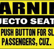 Warning - ejecto seato 2 Sticker