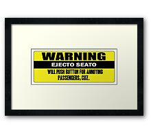 Warning - ejecto seato 3 Framed Print