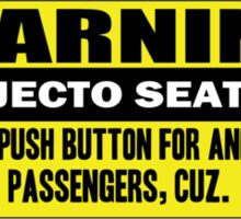 Warning - ejecto seato 3 Sticker