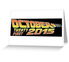 Back to the Future October 21, 2015  30 year anniversary Greeting Card