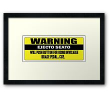Warning - ejecto seato 5 Framed Print