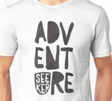 adventure seeker Unisex T-Shirt