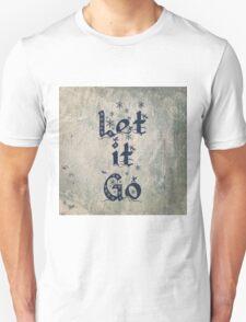 Let it Go Unisex T-Shirt