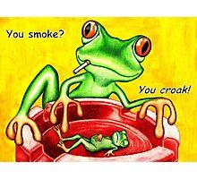 You smoke? Photographic Print
