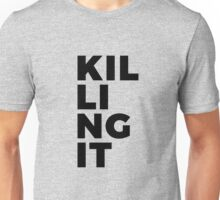 Killing It Unisex T-Shirt