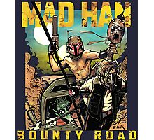 Mad Han: Bounty Road Photographic Print