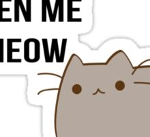 You've Cat to be Kitten me Right Meow Sticker