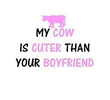 MY COW IS CUTER THAN YOUR BOYFRIEND by swannonthefarm