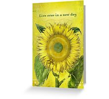 Live Ever in a New Day Greeting Card