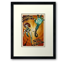 Jessica Wants Her Body Back! Framed Print