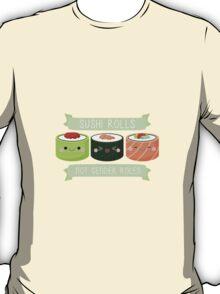 Sushi Rolls Not Gender Roles T-Shirt