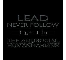 lead, never follow Photographic Print
