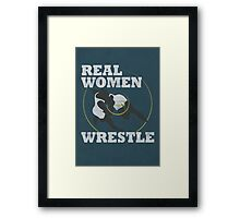 REAL WOMEN WRESTLE Framed Print