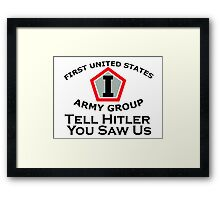 First United States Army Group (FUSAG) - Tell Hitler Framed Print