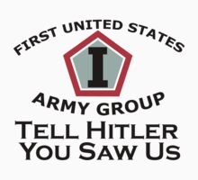 First United States Army Group (FUSAG) - Tell Hitler Kids Clothes
