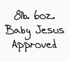 8lb. 6oz. Baby Jesus Approved One Piece - Long Sleeve