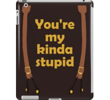 My kinda Stupid iPad Case/Skin