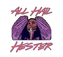 All Hail Hester Photographic Print