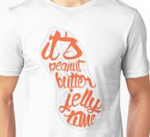 It's Peanut Butter Jelly Time Unisex T-Shirt