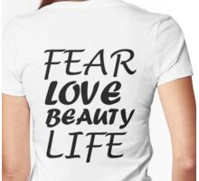FEAR LOVE BEAUTY LIFE Womens Fitted T-Shirt