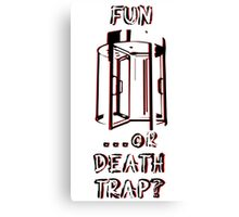 Fun or Death Trap? Canvas Print