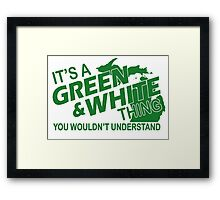 IT'S A GREEN AND WHITE THING.... Framed Print