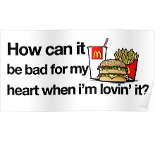 How can it be bad for my heart when i'm lovin' it? Poster